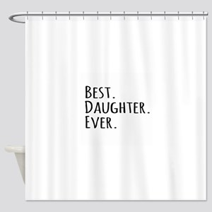 Best Daughter Ever Shower Curtain