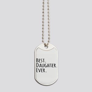 Best Daughter Ever Dog Tags