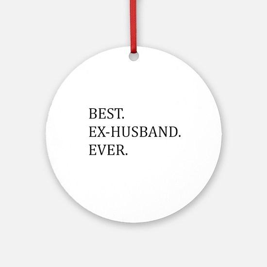 Best Ex-husband Ever Ornament (Round)