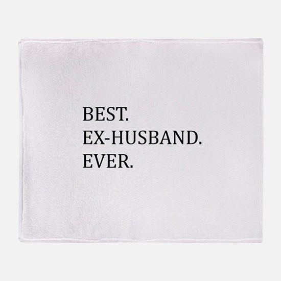Best Ex-husband Ever Throw Blanket