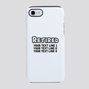 Retirement Text Personalized iPhone 7 Tough Case