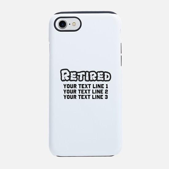 Retirement Text Personalized iPhone 7 Tough Case