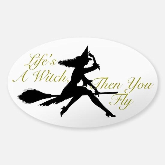 Life's a Witch Sticker (Oval)