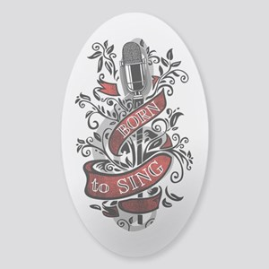 Born to Sing Sticker (Oval)