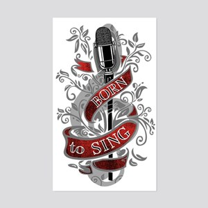 Born to Sing Sticker (Rectangle)