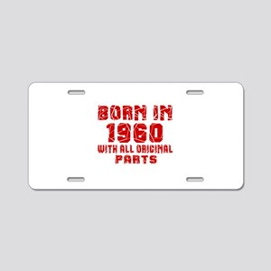 Born In 1960 With All Origi Aluminum License Plate