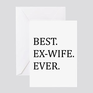Best Ex-wife Ever Greeting Cards