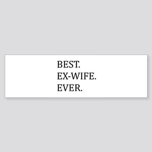 Best Ex-wife Ever Bumper Sticker