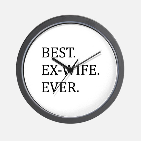 Best Ex-wife Ever Wall Clock