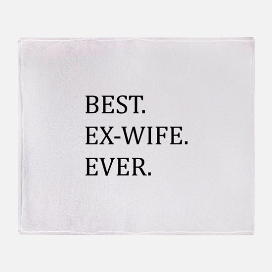Best Ex-wife Ever Throw Blanket