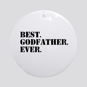 Best Godfather Ever Ornament (Round)