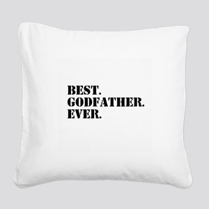 Best Godfather Ever Square Canvas Pillow