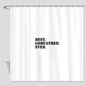 Best Godfather Ever Shower Curtain
