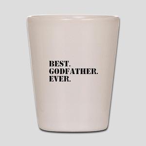 Best Godfather Ever Shot Glass