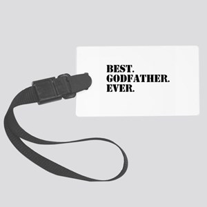 Best Godfather Ever Large Luggage Tag
