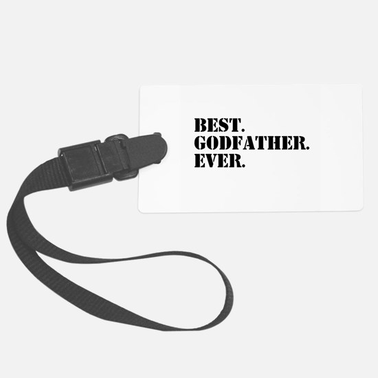 Best Godfather Ever Luggage Tag