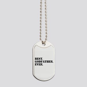 Best Godfather Ever Dog Tags