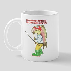 OLD FISHERMEN NEVER DIE... Mug
