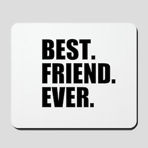 Best Friend Ever Mousepad