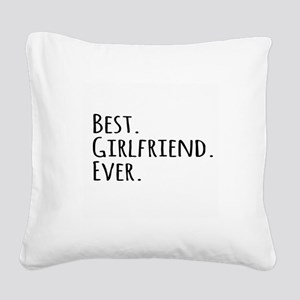 Best Girlfriend Ever Square Canvas Pillow