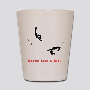 Catch Like a Girl Shot Glass