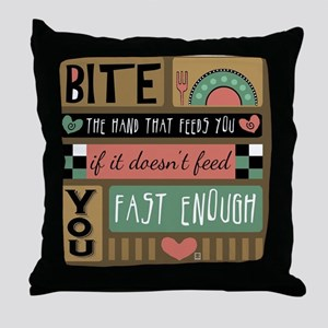 Bite the Hand that Feeds You Throw Pillow