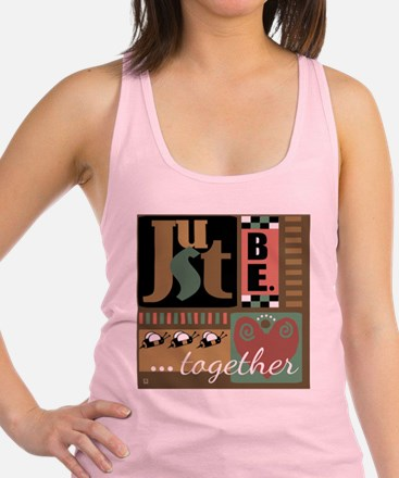 Just Be. Together Racerback Tank Top