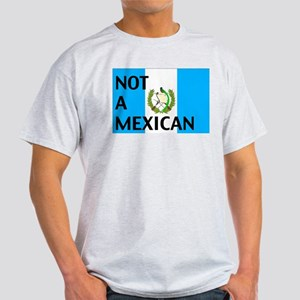 guatemala not a mexican Ash Grey T-Shirt