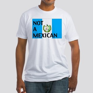guatemala not a mexican Fitted T-Shirt