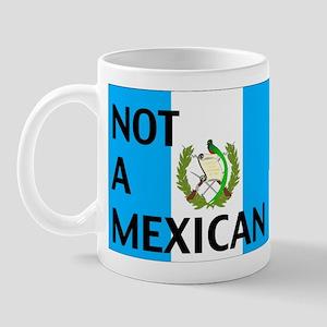 guatemala not a mexican Mug