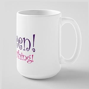 Queen of Everthing! Large Mug