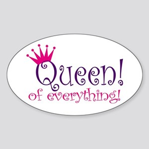 Queen of Everthing! Oval Sticker