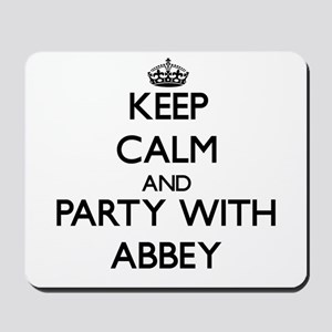 Keep Calm and Party with Abbey Mousepad