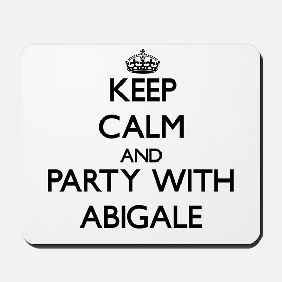Keep Calm and Party with Abigale Mousepad
