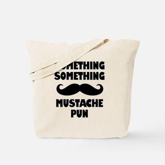 Mustache Pun Tote Bag