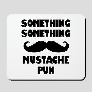 Mustache Pun Mousepad