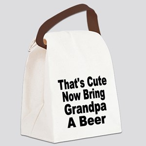 Thats Cute. Now Bring Grandpa a Beer Canvas Lunch