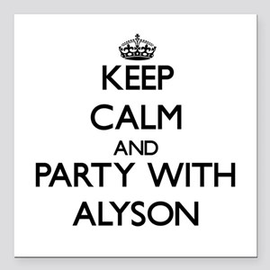 Keep Calm and Party with Alyson Square Car Magnet