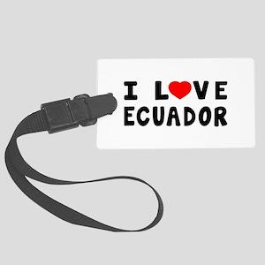 I Love Ecuador Large Luggage Tag