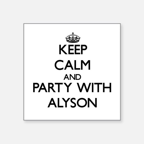 Keep Calm and Party with Alyson Sticker