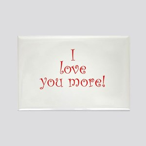 I love you more! Rectangle Magnet