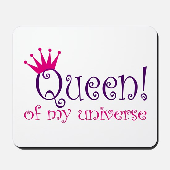 Queen of my Universe Mousepad