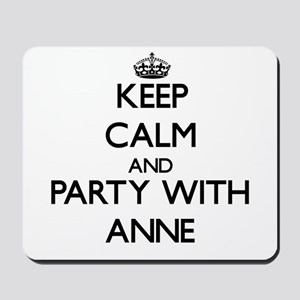 Keep Calm and Party with Anne Mousepad