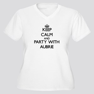 Keep Calm and Party with Aubrie Plus Size T-Shirt