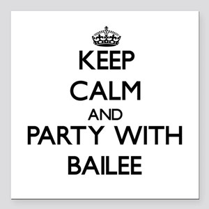 Keep Calm and Party with Bailee Square Car Magnet