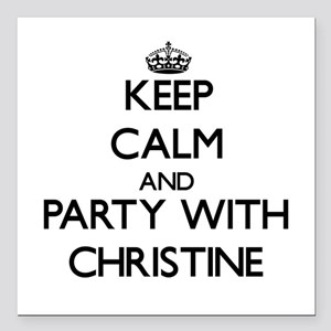 Keep Calm and Party with Christine Square Car Magn