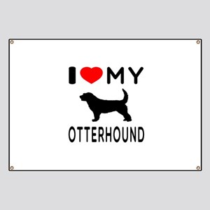 I Love My Otterhound Banner