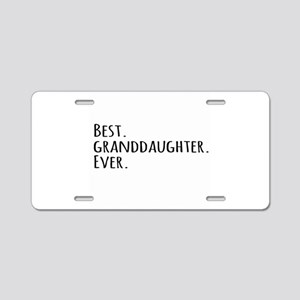 Best Granddaughter Ever Aluminum License Plate