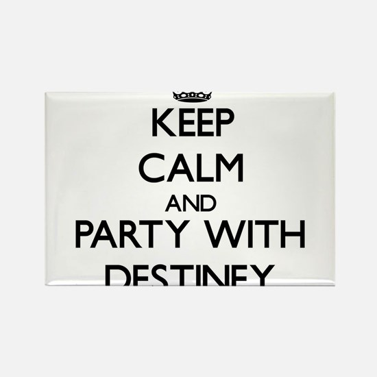 Keep Calm and Party with Destiney Magnets