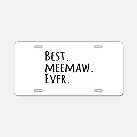 Best Meemaw Ever Aluminum License Plate